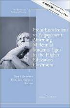 From Entitlement to Engagement: Affirming Millennial Students' Egos in the Higher Education Classroom