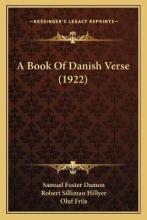 A Book of Danish Verse (1922) a Book of Danish Verse (1922)
