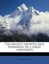 The Recent Growth and Expansion of a Great University