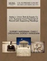 Kelley V. Union Tank & Supply Co U.S. Supreme Court Transcript of Record with Supporting Pleadings