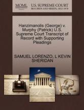 Hanzimanolis (George) V. Murphy (Patrick) U.S. Supreme Court Transcript of Record with Supporting Pleadings
