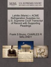 Lahitte (Marie) V. Acme Refrigeration Supplies Inc. U.S. Supreme Court Transcript of Record with Supporting Pleadings