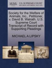 Society for the Welfare of Animals, Inc., Petitioner, V. David B. Walrath. U.S. Supreme Court Transcript of Record with Supporting Pleadings