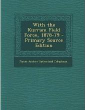 With the Kurram Field Force, 1878-79 - Primary Source Edition