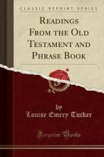 Readings from the Old Testament and Phrase Book (Classic Reprint)