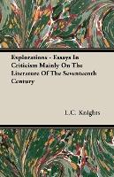 Explorations - Essays In Criticism Mainly On The Literature Of The Seventeenth Century