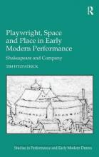 Playwright, Space and Place in Early Modern Performance