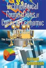 Technological Foundations of Cyclical Economic Growth