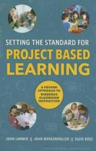 Setting the Standard for Project Based Learning