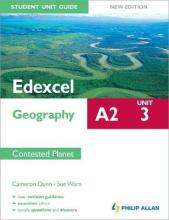 Edexcel A2 Geography Student Unit Guide New Edition: Unit 3 Contested Planet