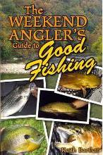 The Weekend Angler's Guide to Good Fishing