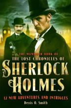 The Mammoth Book of the Lost Chronicles of Sherlock Holmes