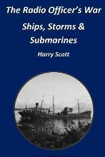The Radio Officer's War - Ships, Storms & Submarines