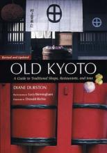 Old Kyoto: a Guide to Traditional Shops, Restaurants, and Inns