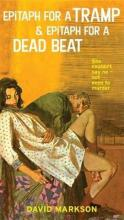 Epitaph for a Tramp: AND Epitaph for a Dead Beat