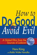 How To Do Good And Avoid Evil