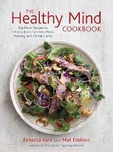 The Healthy Mind Cookbook