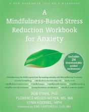 Mindfulness-Based Stress Reduction Workbook for Anxiety