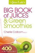 The Juice Lady's Big Book of Juices & Green Smoothies