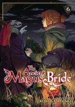 The Ancient Magus Bride: Vol. 6