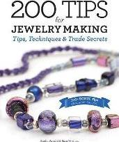 200 Tips for Jewelry Making