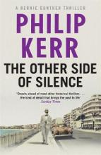 The Other Side of Silence: Bernie Gunther Mystery 11