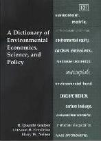 A Dictionary of Environmental Economics, Science and Policy
