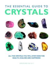 The Essential Guide to Crystals