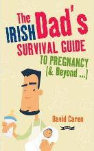 The Irish Dad's Survival Guide to Pregnancy & Beyond