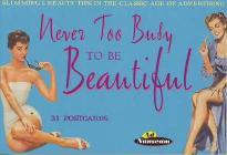 Never Too Busy to be Beautiful
