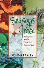 Seasons of Grace: Reflections on the Orthodox Church Year