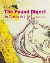 The Found Object in Textile Art