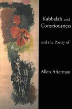 Kabbalah and Consciousness and the Poetry of Allen Afterman
