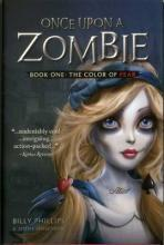 Once Upon a Zombie: The Color of Fear Book 1
