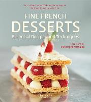 Fine French Desserts: Essential Recipes and Techniques