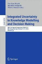 Integrated Uncertainty in Knowledge Modelling and Decision Making 2015