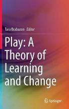 Play: A Theory of Learning and Change 2016