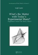 What's the Matter with Today's Experimental Music?