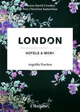 London, Hotels and More