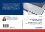 Archaeology, GIS and Cultural Resource Management in Trinidad