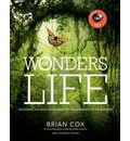 Wonders of Life: Exploring the Most Extraordinary Force in the Universe
