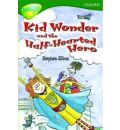 Oxford Reading Tree: Stage 12: Treetops: More Stories C: Kid Wonder and the Half-Hearted Hero