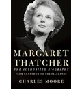 Margaret Thatcher: The Authorized Biography: From Grantham to the Falklands