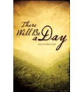 Kostenfreier Download There Will be a Day ePub 9780310519751 by Zondervan Publishing