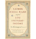 Rainer Maria Rilke and Lou Andreas-Salome: The Correspondence