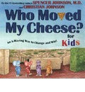 Who Moved My Cheese?: For Kids
