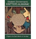 Elizabeth Zimmerman's Knitter's Almanac: Projects for Each Month of the Year