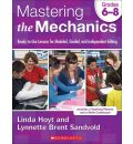 Mastering the Mechanics, Grades 6-8: Ready-To-Use Lessons for Modeled, Guided, and Independent Editing