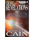 Grave Revelations: Book Two of the Saga of I