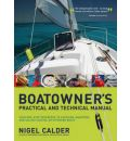 Boatowner's Practical and Technical Cruising Manual: The Complete Handbook for Coastal and Offshore Sailors